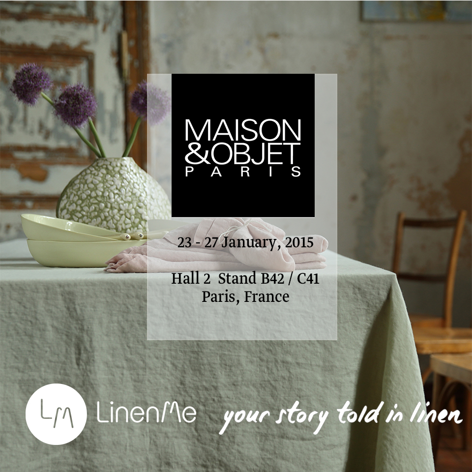 Maison&Objet, Paris, France 2015.01.23 – 27 Hall 2, B42 / C41